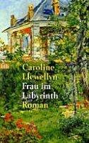 Caroline Llewellyn: Frau im Labyrinth