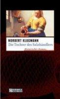 Norbert Klugmann: Die Tochter des Salzhändlers