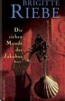 Brigitte Riebe: Die sieben Monde des Jakobus