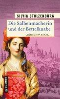Silvia Stolzenburg: Die Salbenmacherin und der Bettelknabe