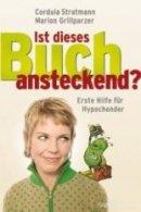 Cordula Stratmann, Marion Grillparzer: Ist dieses Buch ansteckend?