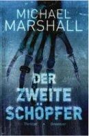 Michael Marshall: Der zweite Schöpfer