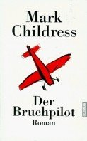 Mark Childress: Der Bruchpilot
