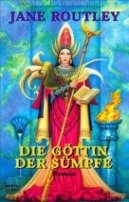 Jane Routley: Die Göttin der Sümpfe