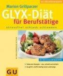 Marion Grillparzer: Die GLYX-Diät für Berufstätige