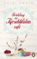 Heidi Swain: Frühling im Kirschblütencafé