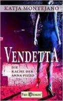 Katja Montejano: Vendetta: Die Rache der Anna Pizzo