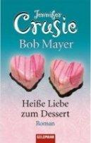 Jennifer Crusie: Heiße Liebe zum Dessert