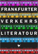 Nina Maria Marewski (Hrsg.), Daria Eva Stanco (Hrsg.), Jannis Plastargias (Hrsg.): Frankfurter Verkehrsliteratour
