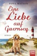 Pippa Watson: Eine Liebe auf Guernsey