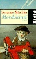 Susanne Mischke: Mordskind