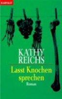Kathy Reichs: Lasst Knochen sprechen