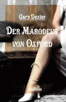 Gary Dexter: Der Marodeur von Oxford