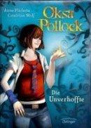 Anne Plichota, Cendrine Wolf: Oksa Pollock. Die Unverhoffte