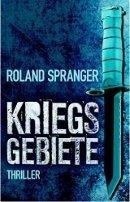 Roland Spranger: Kriegsgebiete