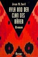 Jean M. Auel: Ayla und der Clan des Bären