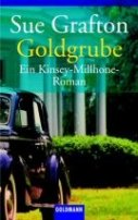 Sue Grafton: Goldgrube [M wie Missgunst]