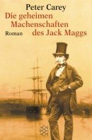 Peter Carey: Die geheimen Machenschaften des Jack Maggs