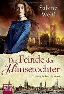 Sabine Weiß: Die Feinde der Hansetochter