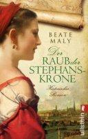Beate Maly: Der Raub der Stephanskrone