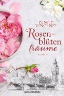Penny Vincenzi: Rosenblütenträume