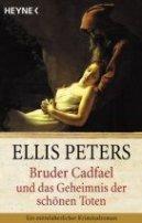 Ellis Peters: Bruder Cadfael und das Geheimnis der schönen Toten