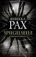 Rebekka Pax: Spiegelseele
