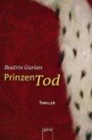 Beatrix Gurian: Prinzentod