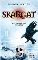 Daniel Illger: Skargat: Das Gesetz der Schatten