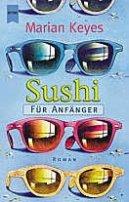 Marian Keyes: Sushi für Anfänger