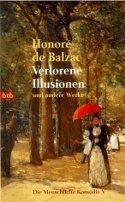 Honoré de Balzac: Verlorene Illusionen und andere Werke