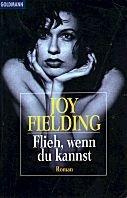 Joy Fielding: Flieh, wenn du kannst
