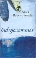 Antje Babendererde: Indigosommer