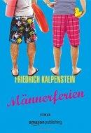 Friedrich Kalpenstein: Männerferien