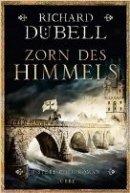Richard Dübell: Zorn des Himmels