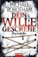 Michael Robotham: Dein Wille geschehe
