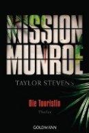 Taylor Stevens: Mission Munroe: Die Touristin