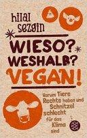 Hilal Sezgin: Wieso? Weshalb? Vegan!