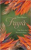 Nina Blazon: FAYRA - Das Herz der Phönixtochter