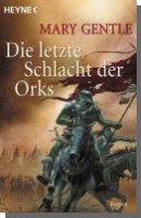 Mary Gentle: Die letzte Schlacht der Orks