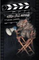 Kevin Shamel: Rotten Little Animals