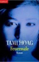 Tami Hoag: Feuermale