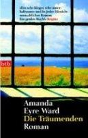 Amanda Eyre Ward: Die Träumenden