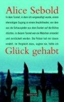 Alice Sebold: Glück gehabt