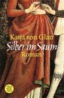 Katja von Glan: Silber im Saum