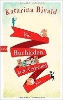 Katarina Bivald: Ein Buchladen zum Verlieben