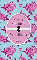 Curtis Sittenfeld: Vermählung