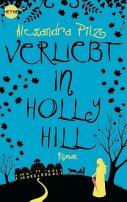Alexandra Pilz: Verliebt in Hollyhill