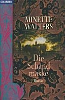 Minette Walters: Die Schandmaske