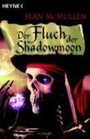 Sean McMullen: Der Fluch der Shadowmoon